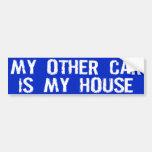 My Other Car is My House Bumper Sticker Car Bumper Sticker