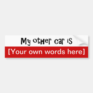 my-other-car-is-template bumper sticker