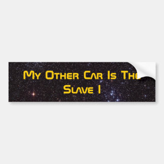 My Other Car Is The Slave I Car Bumper Sticker