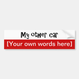 my-other-car-template bumper sticker