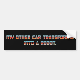 MY OTHER CAR TRANSFORMS INTO A ROBOT - Red Font  Bumper Sticker