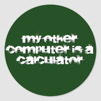 My other computer is a... classic round sticker