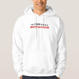 my other dog is a ROTTWEILER Hoodie