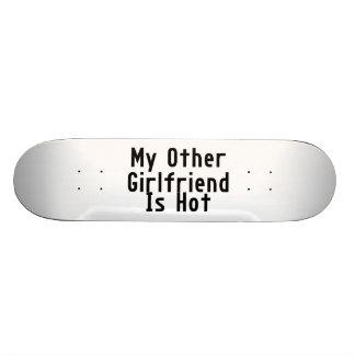 My Other Girlfriend Is Hot Skateboard Deck