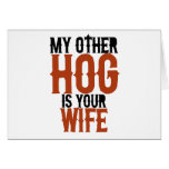 My other hog is your wife card