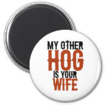 My other hog is your wife refrigerator magnet