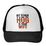 My other hog is your wife trucker hats