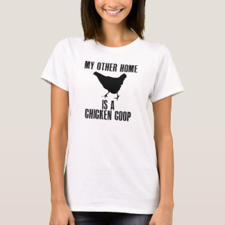 My Other Home Is A Chicken Coop T-Shirt