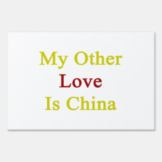 My Other Love Is China Sign
