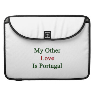 My Other Love Is Portugal Sleeves For MacBook Pro