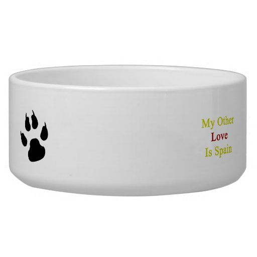 My Other Love Is Spain Dog Water Bowls