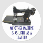 MY OTHER MACHINE IS AS LIGHT AS A FEATHER STICKERS