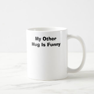 My Other Mug Is Funny