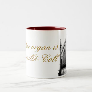 My other organ is a Cavaillé-Coll Two-Tone Coffee Mug