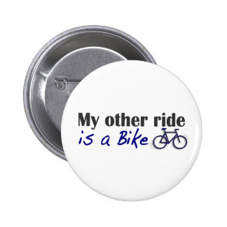My Other Ride Is A Bike 2 Inch Round Button