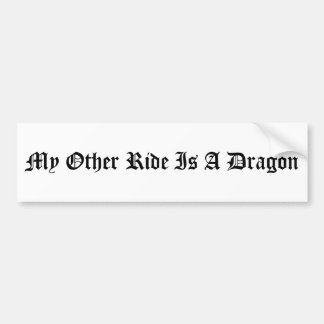 My Other Ride Is A Dragon Car Bumper Sticker