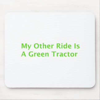 My Other Ride Is A Green Tractor Mousepad
