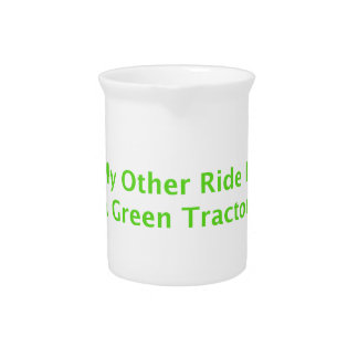 My Other Ride Is A Green Tractor Pitcher