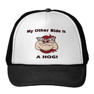 My Other Ride Is A HOG Trucker Hat