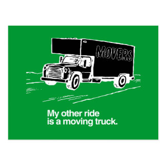 MY OTHER RIDE IS A MOVING TRUCK POSTCARD