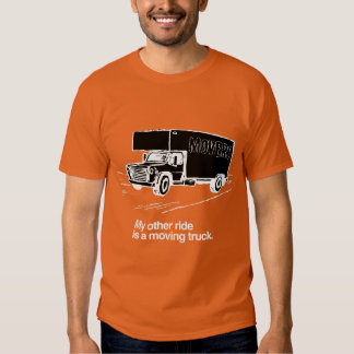 MY OTHER RIDE IS A MOVING TRUCK TSHIRTS