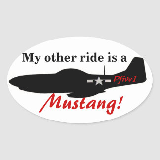 My other ride is a Mustang! Oval Stickers