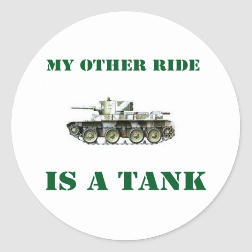 My Other Ride Is A Tank 9 Classic Round Sticker