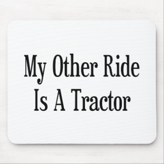 My Other Ride Is A Tractor Mouse Pad