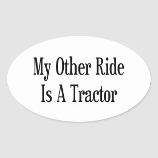 My Other Ride Is A Tractor Oval Sticker