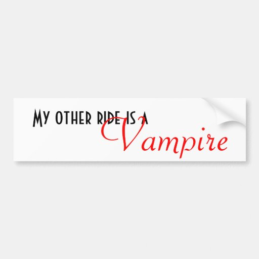 My other ride is a, Vampire Car Bumper Sticker