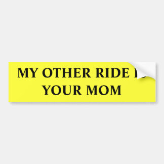 My Other Ride is Your Mom Car Bumper Sticker