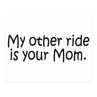 My Other Ride Is Your Mom Postcard
