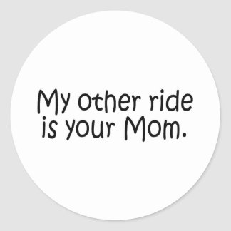 My Other Ride Is Your Mom Sticker