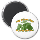My Other Ride is Your Mother 2 Inch Round Magnet