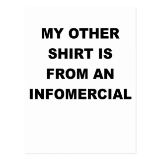 MY OTHER SHIRT IS FROM AN INFOMERCIAL.png Postcard