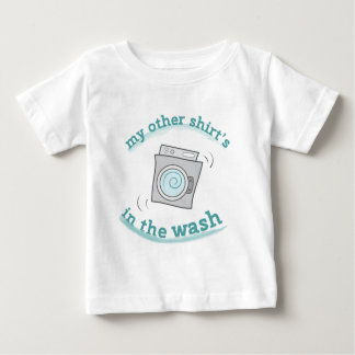 My Other Shirt's In The Wash... Infant T-shirt