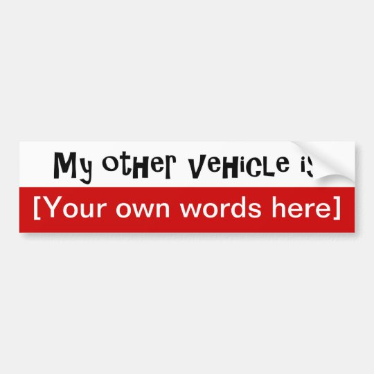 my-other-vehicle-is-template bumper sticker