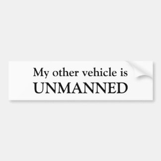 My other vehicle is, UNMANNED Bumper Sticker