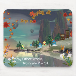 My Other World Mouse Pad