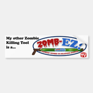 My Other Zombie Killing Tool...Bumper Sticker