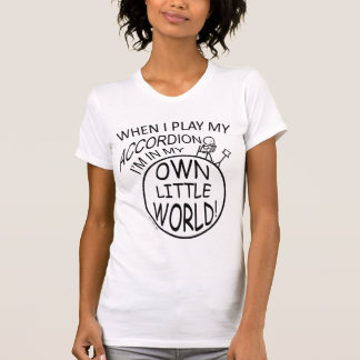 My Own Little World, Accordion T Shirt