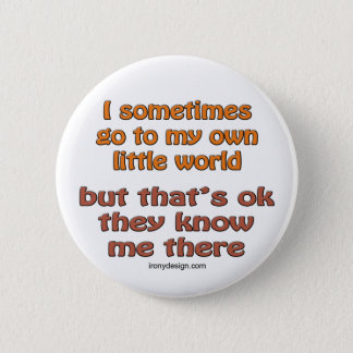 My Own Little World Button