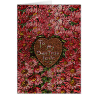 My Own True Love Heart and Flowers Card