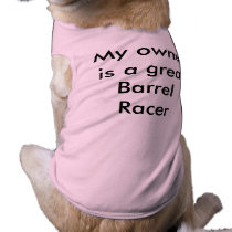My owner is a Barrel Racer Shirt