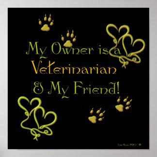 My Owner Is A Veterinarian Print
