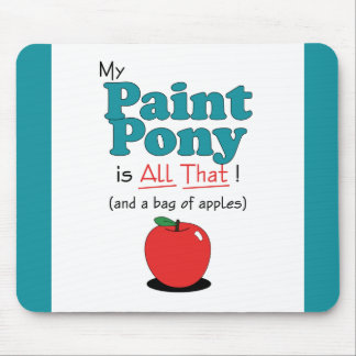 My Paint Pony is All That! Funny Pony Mouse Pad