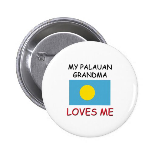 My Palauan Grandma Loves Me Buttons