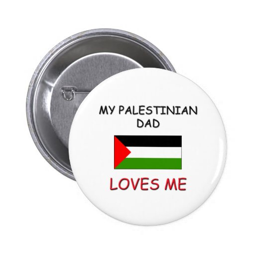 My PALESTINIAN DAD Loves Me Pin