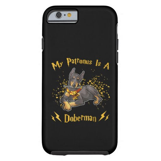 My Palronus Is A Doberman Tough iPhone 6 Case