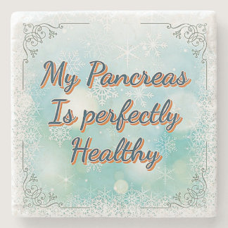 """My Pancreas Is Perfectly Healthy"" Marble Coaster"